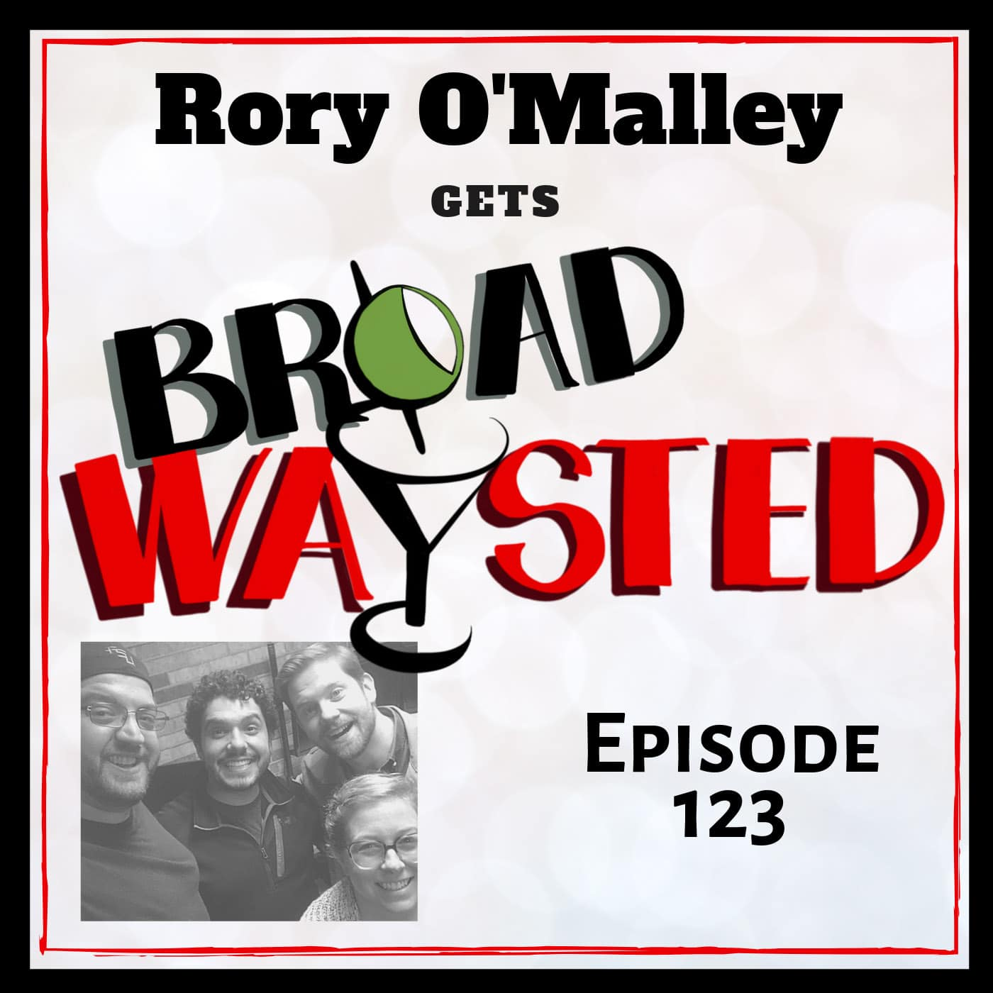 Broadwaysted Ep 123 Rory O_Malley