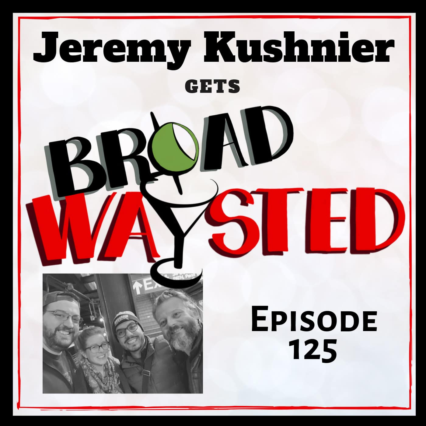 Broadwaysted Ep 125 Jeremy Kushnier