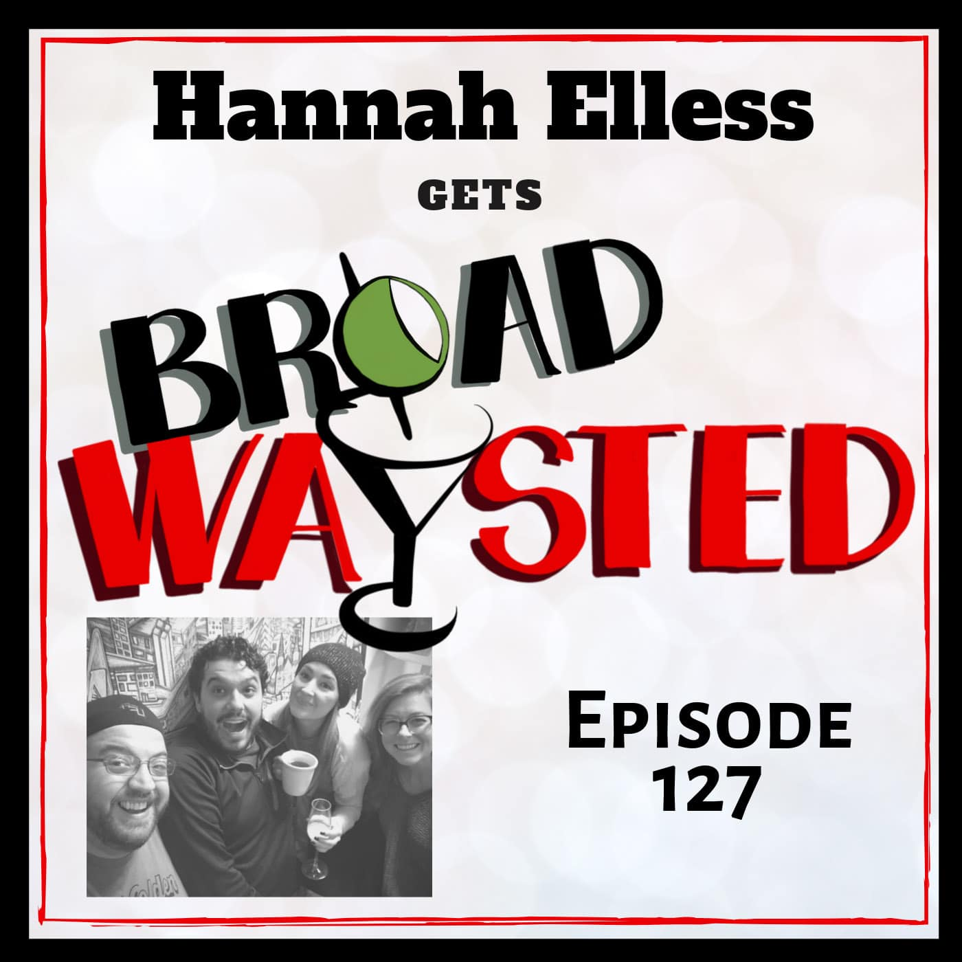 Broadwaysted Ep 127 Hannah Elless