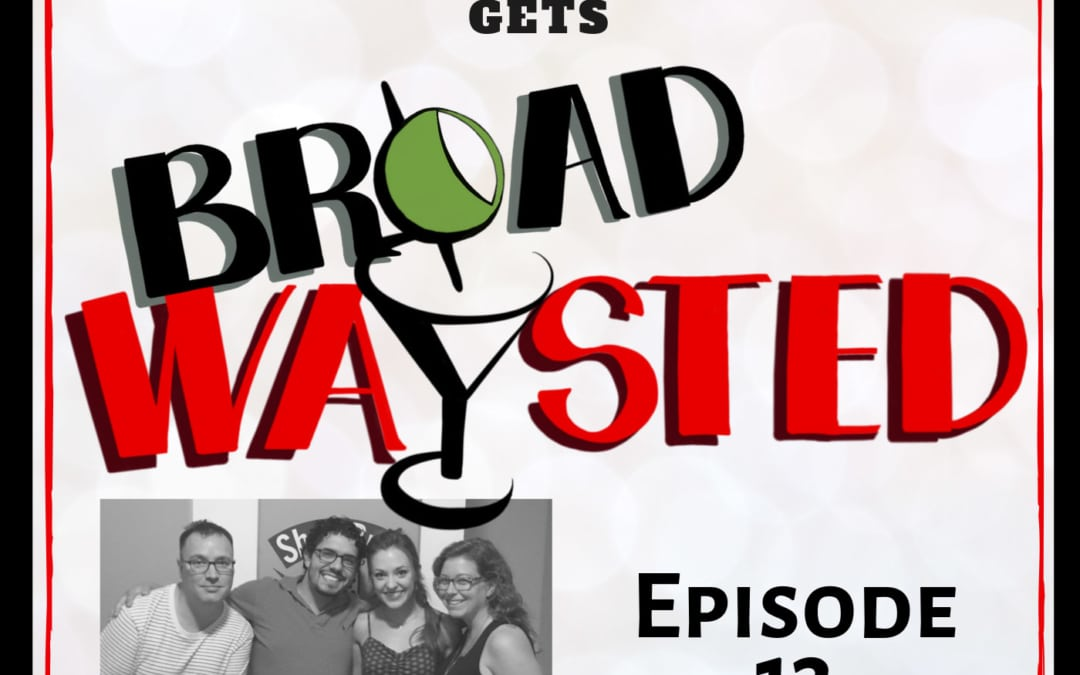 Episode 13: Laura Osnes gets Broadwaysted!