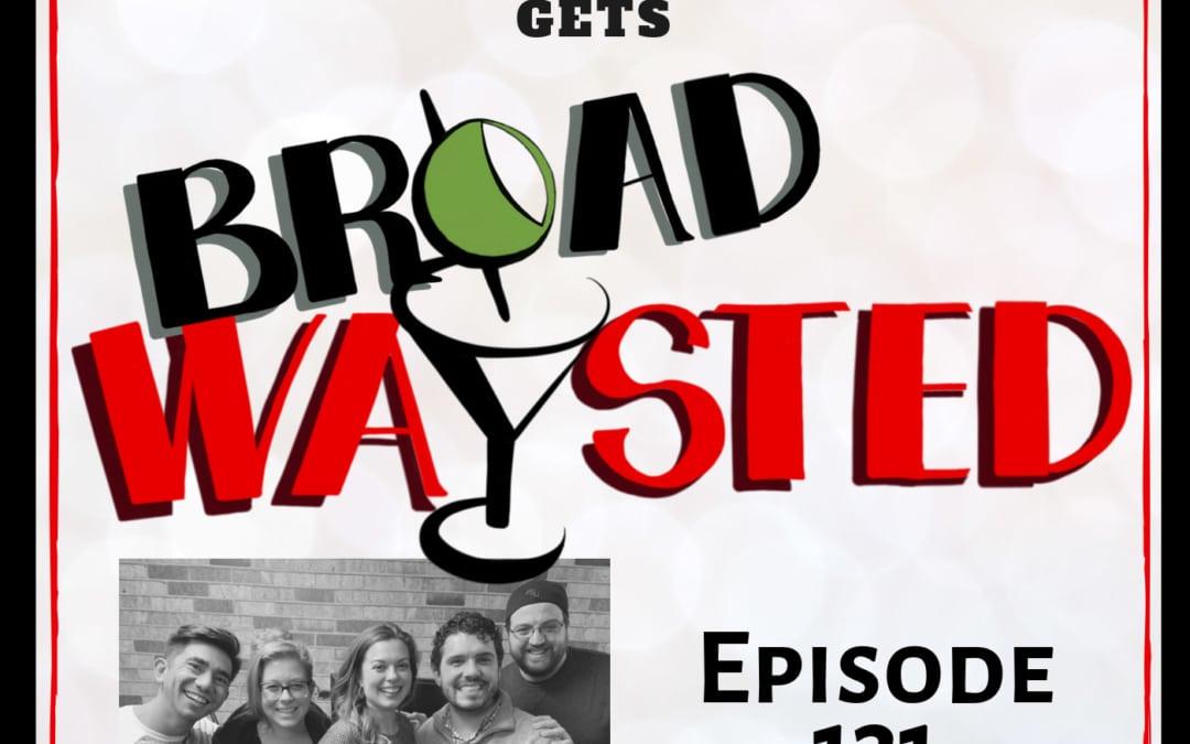 Episode 131: Margo Siebert gets Broadwaysted!