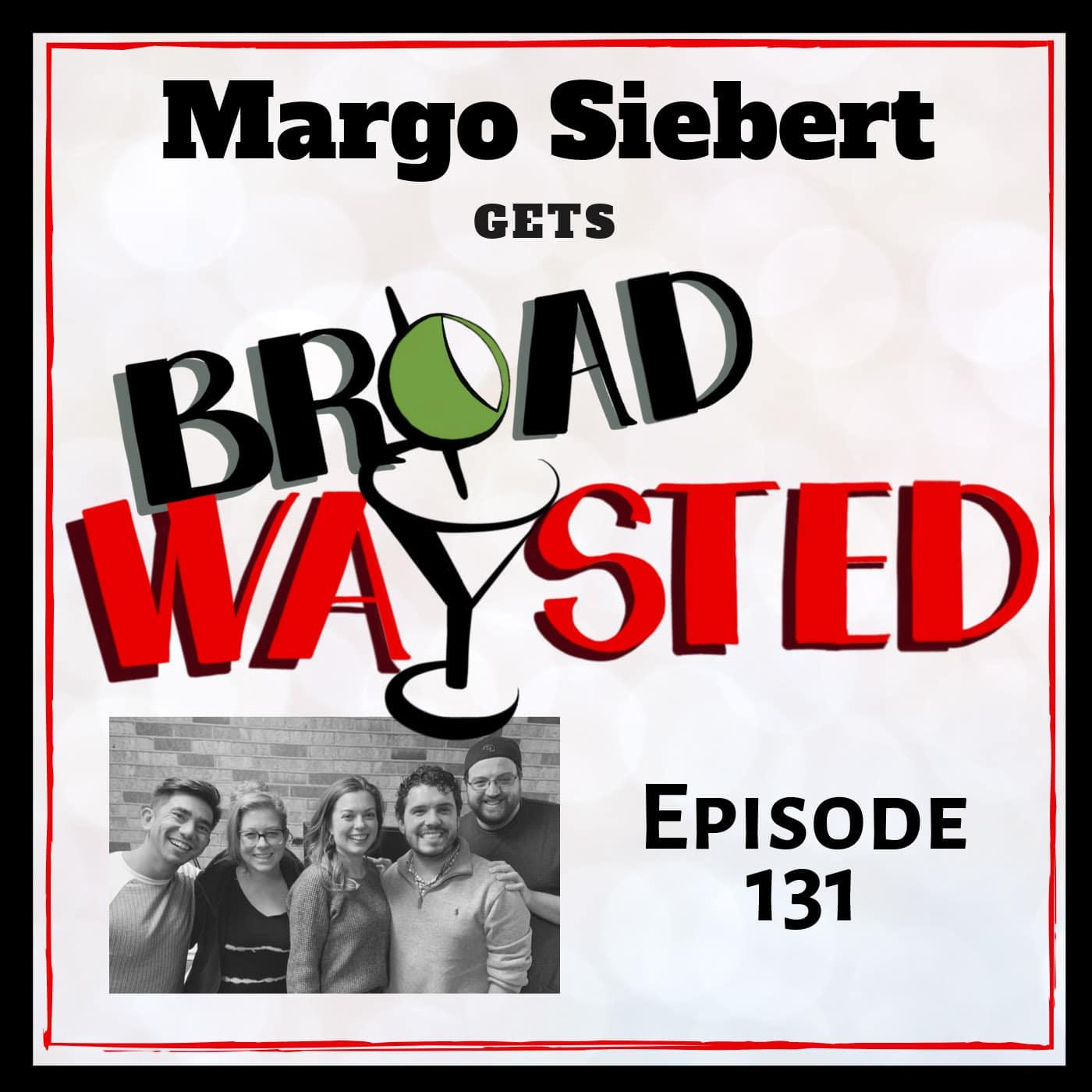 Broadwaysted Ep 131 Margo Siebert