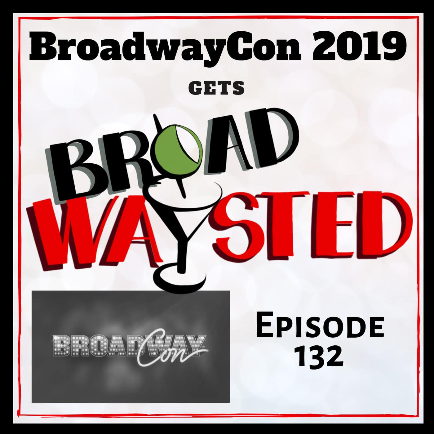 Broadwaysted Ep 132 BroadwayCon 2019