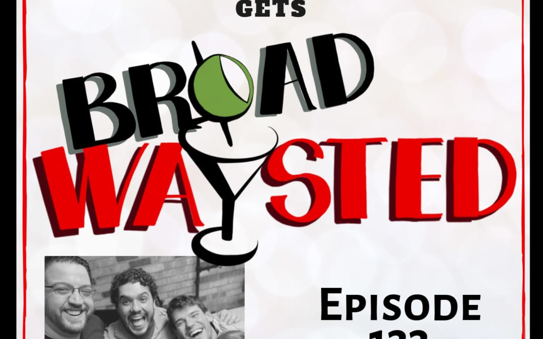 Episode 133: Chris McCarrell gets Broadwaysted, Part 2!