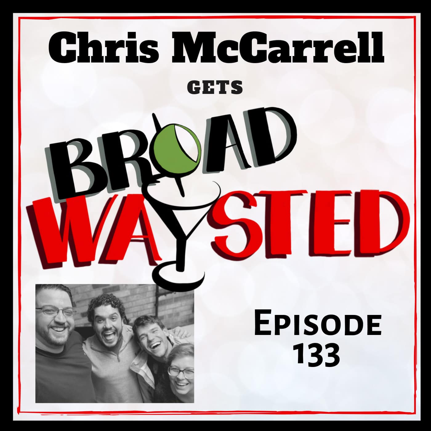 Broadwaysted Ep 133 Chris McCarrell