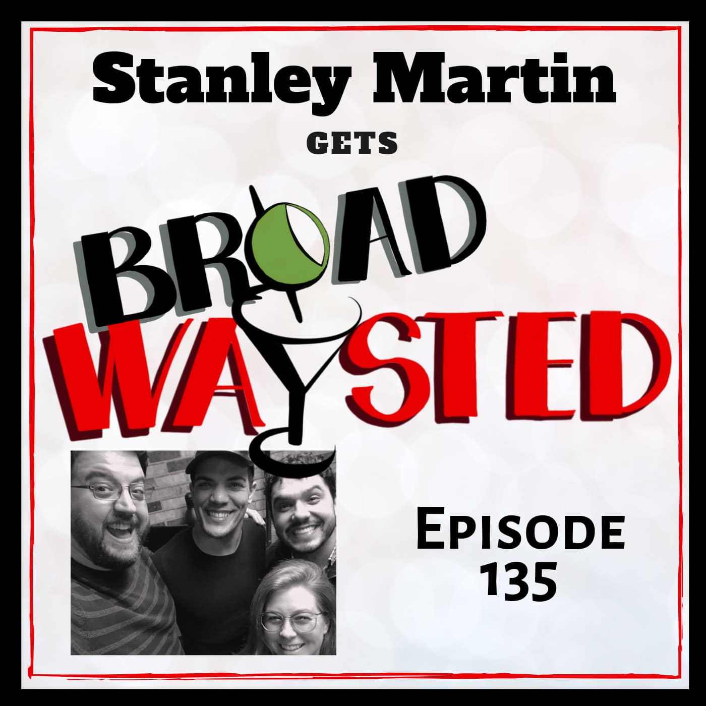 Broadwaysted Ep 135 Stanley Martin