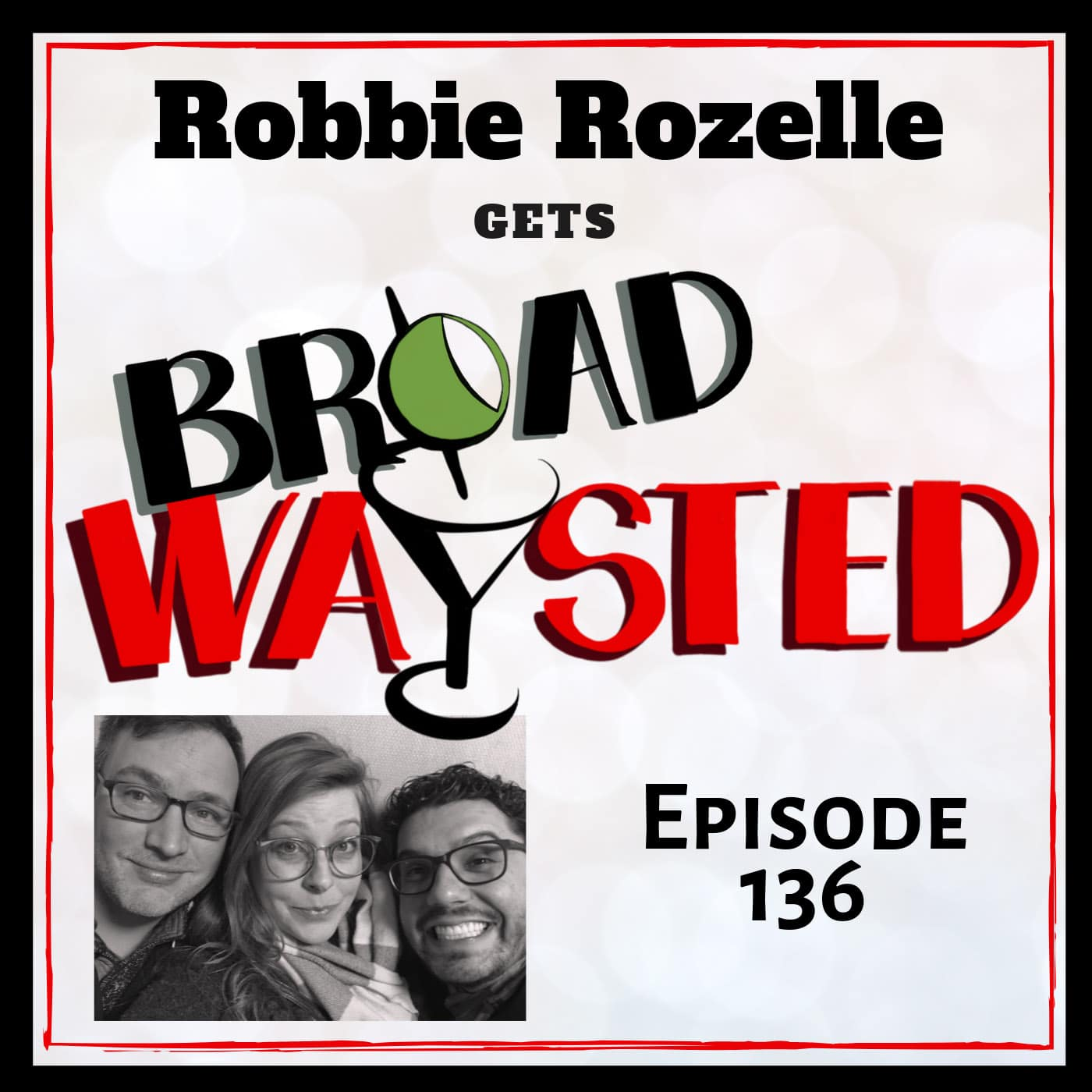 Broadwaysted Ep 136 Robbie Rozelle
