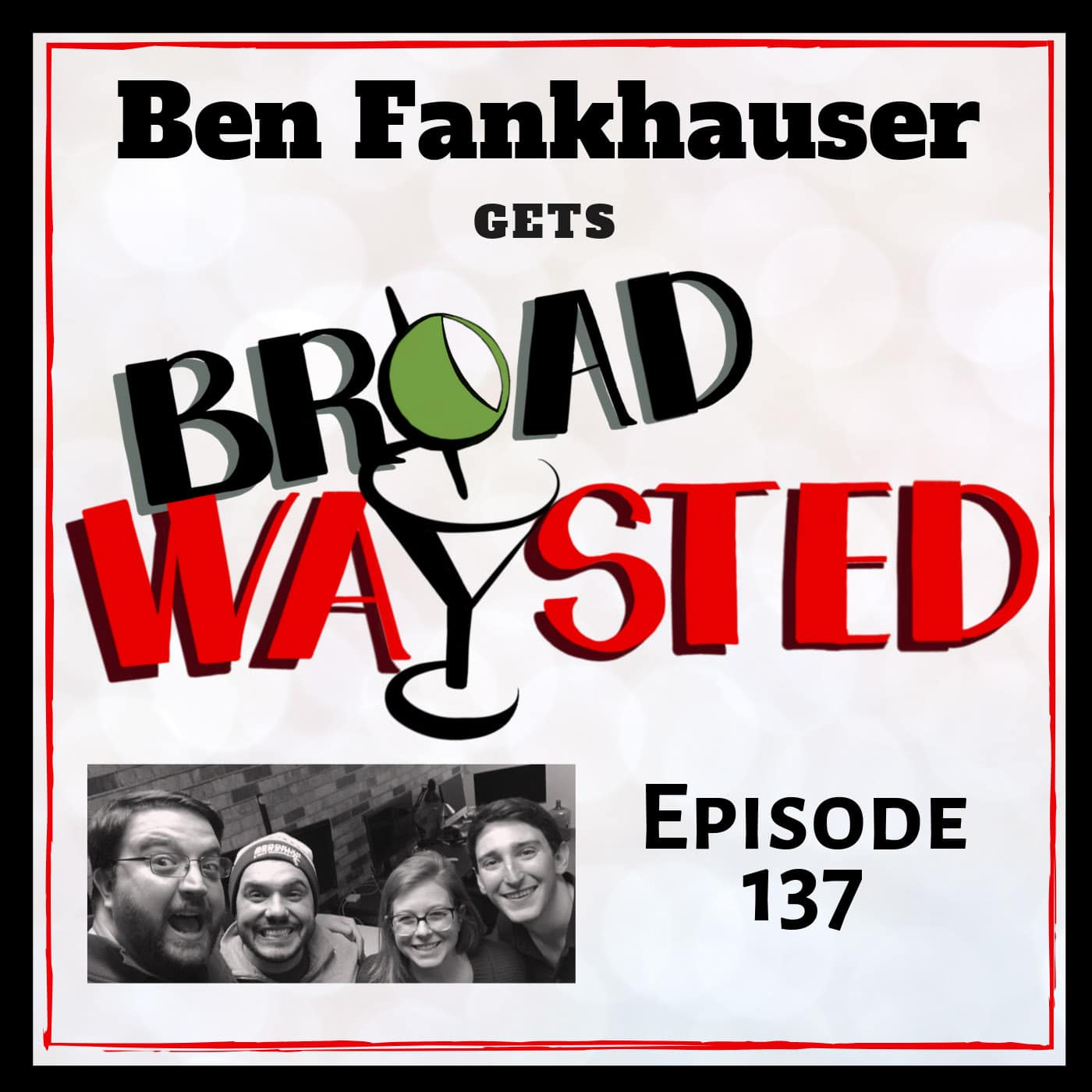 Broadwaysted Ep 137 Ben Fankhauser