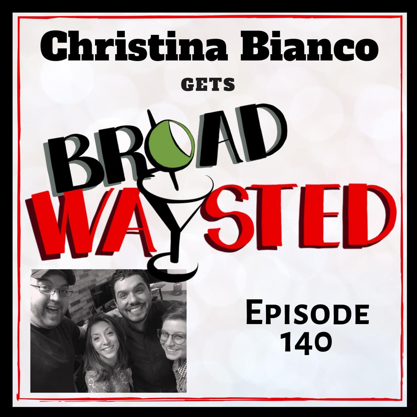 Broadwaysted Ep 140 Christina Bianco