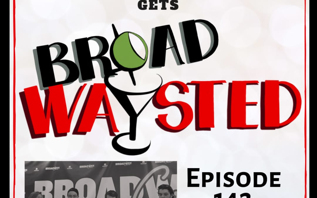 Episode 142: Alex Brightman (LIVE at BroadwayCon 2019) gets Broadwaysted, Again!