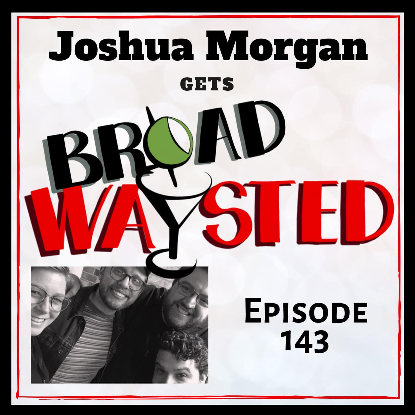 Broadwaysted Ep 143 Joshua Morgan