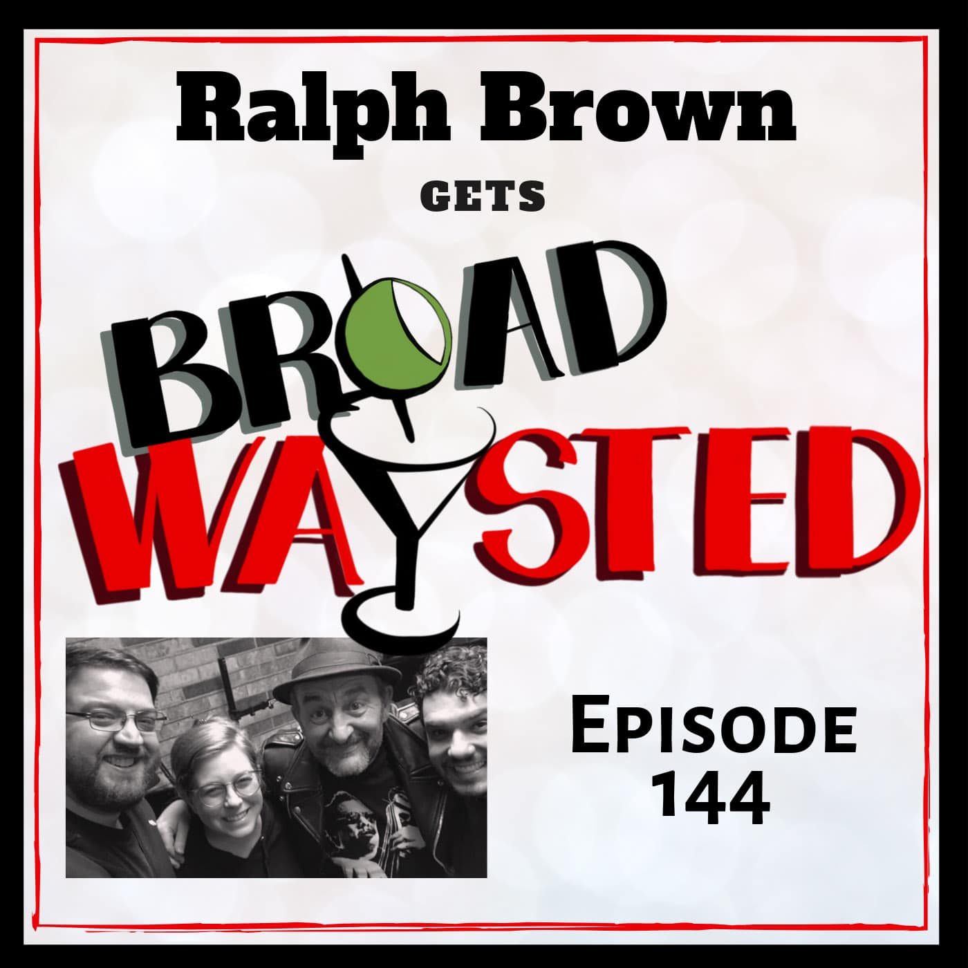 Broadwaysted Ep 144 Ralph Brown