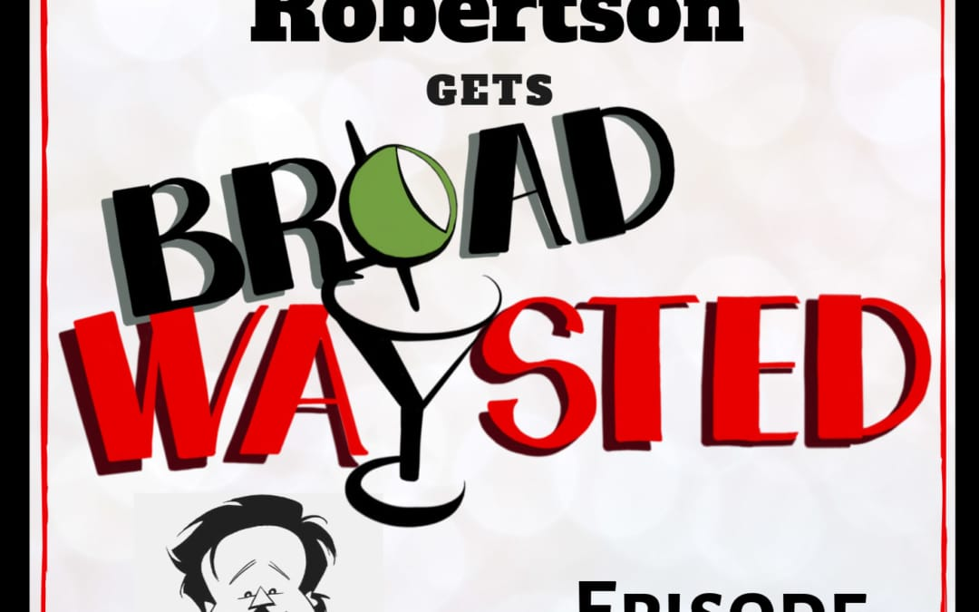 Episode 15: Justin 'Squigs' Robertson gets Broadwaysted!