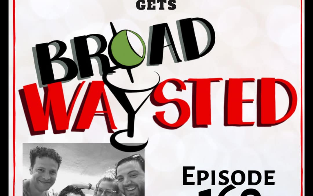 Episode 160: Justin Guarini gets Broadwaysted!
