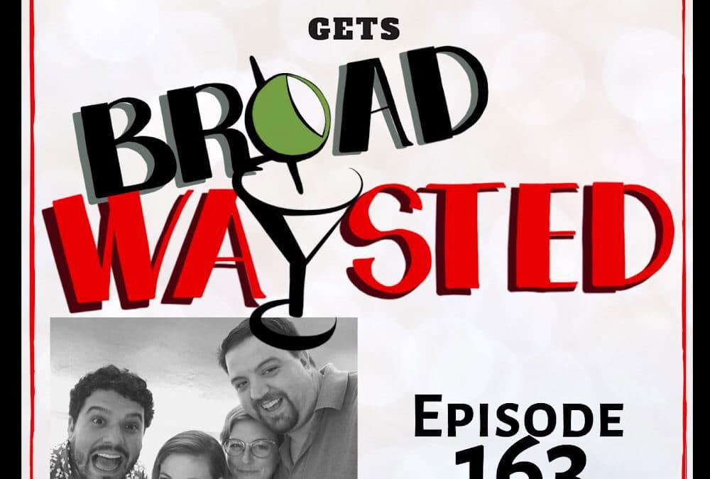 Episode 163: Kirsten Scott gets Broadwaysted!