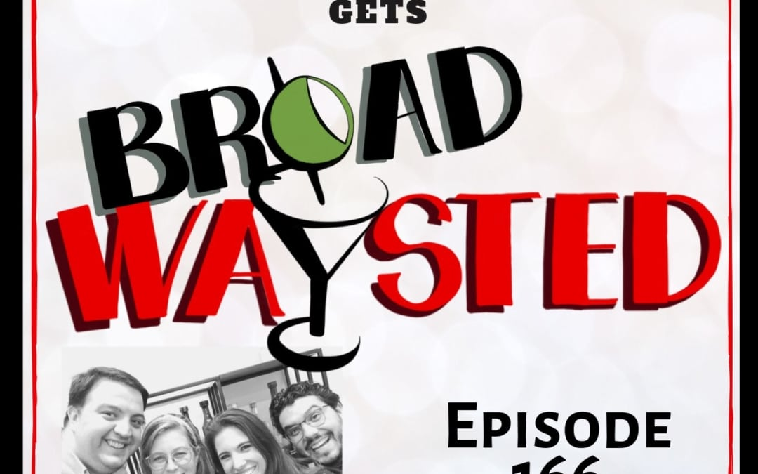 Episode 166: Jenna Rubaii gets Broadwaysted!