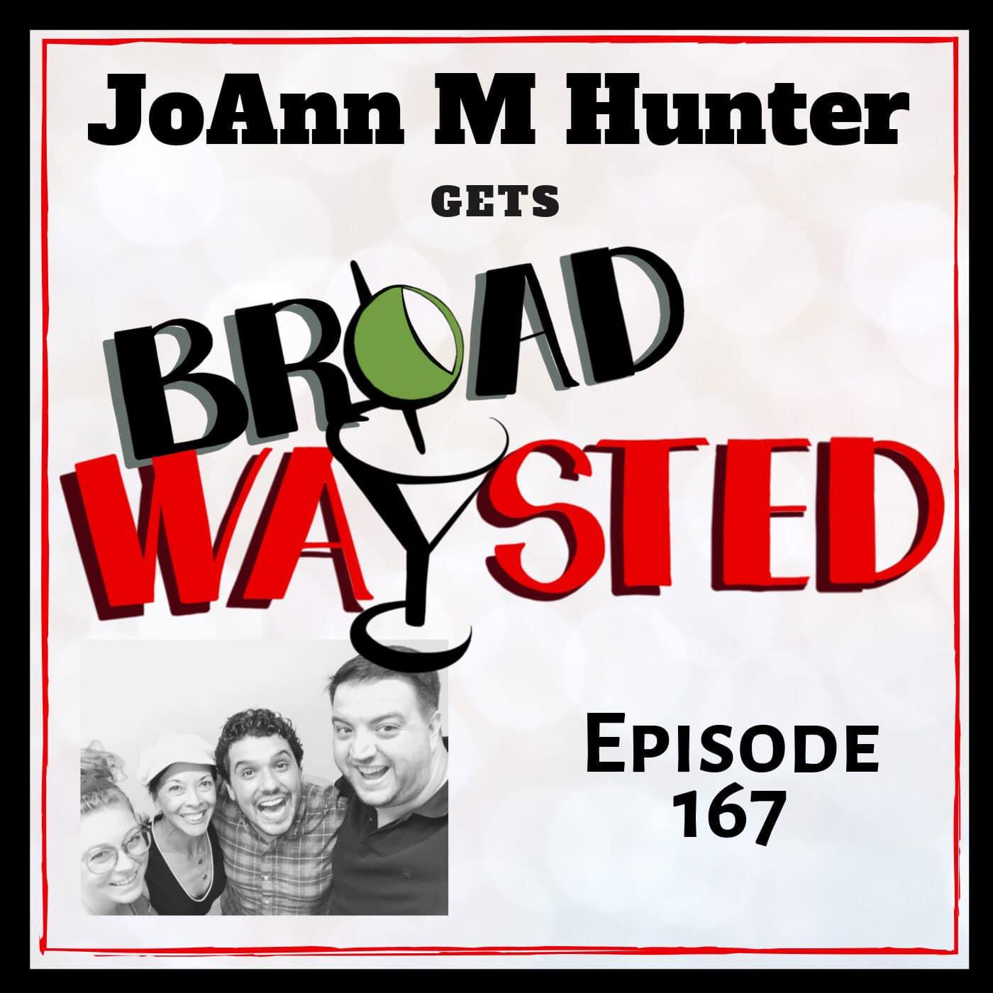 Broadwaysted Ep 167 JoAnn M Hunter