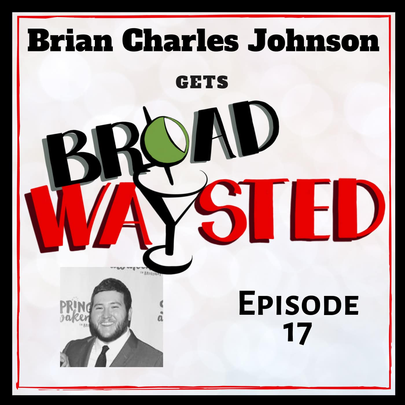 Broadwaysted Ep 17 Brian Charles Johnson