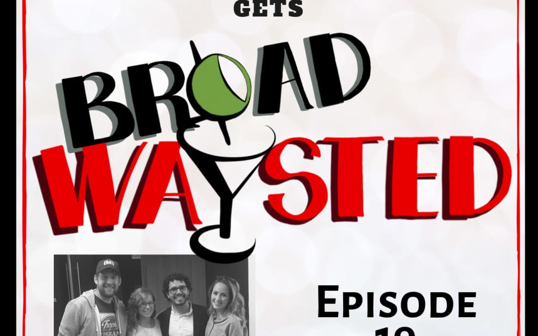 Episode 19: Andrew Kober gets Broadwaysted!