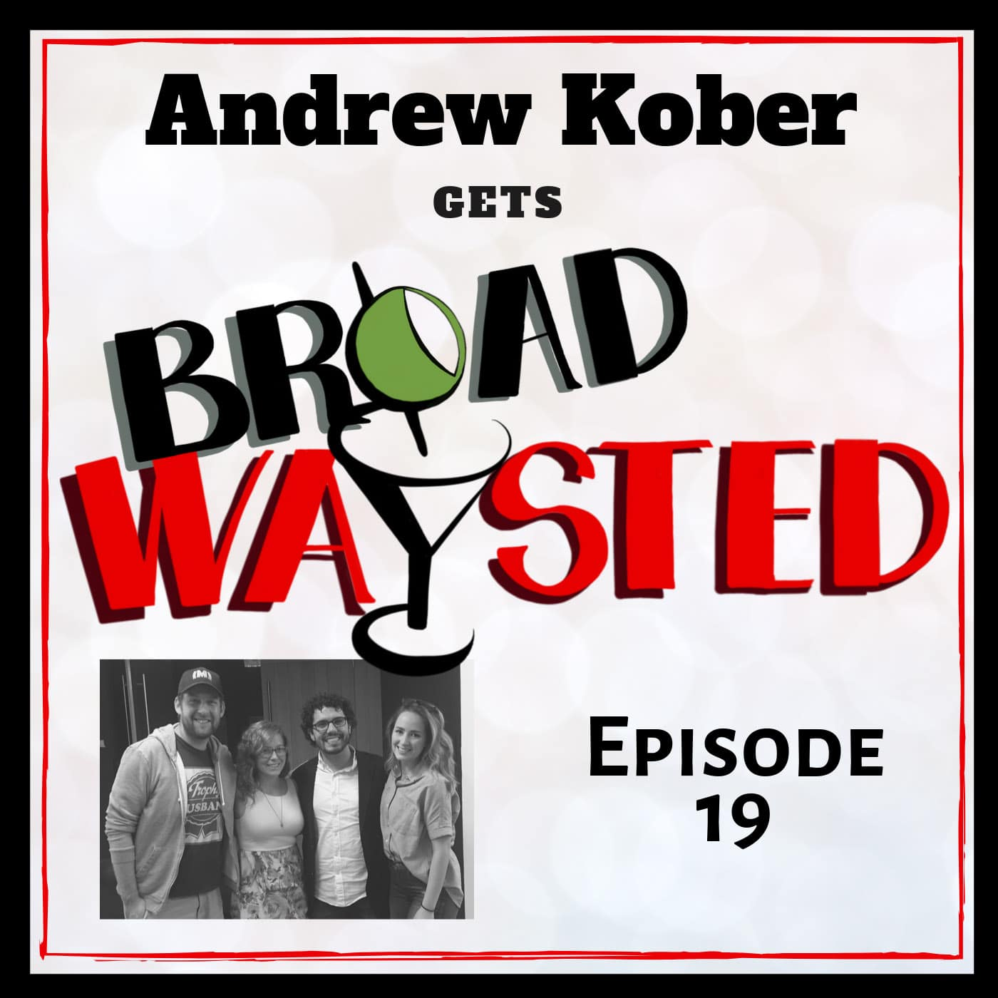 Broadwaysted Ep 19 Andrew Kober