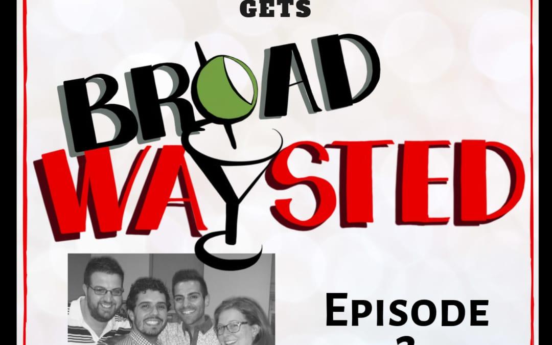 Episode 2: Michael Mott gets Broadwaysted!