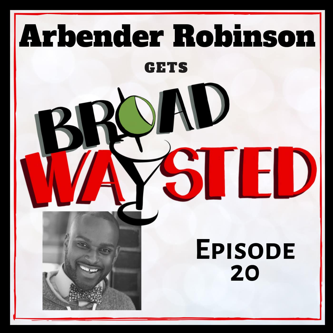 Broadwaysted Ep 20 Arbender Robinson