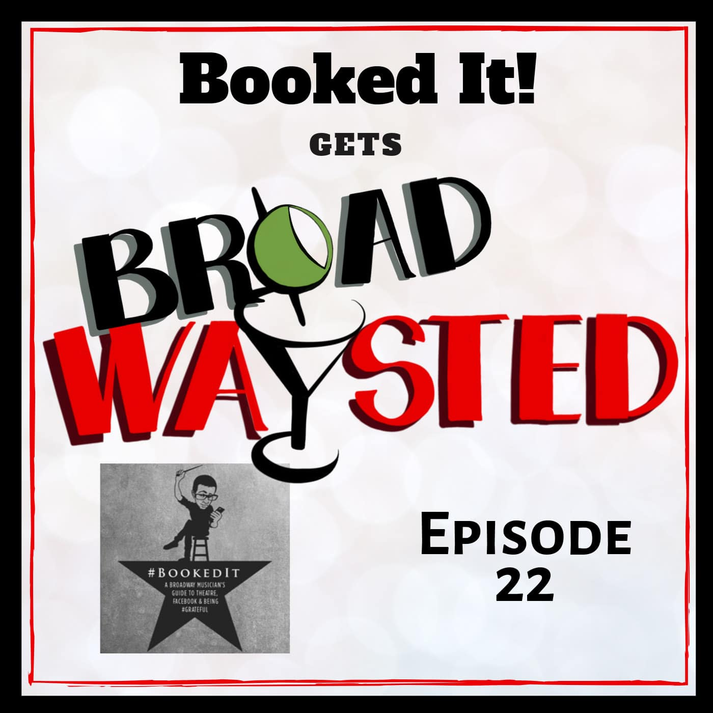 Broadwaysted Ep 22 Booked It!