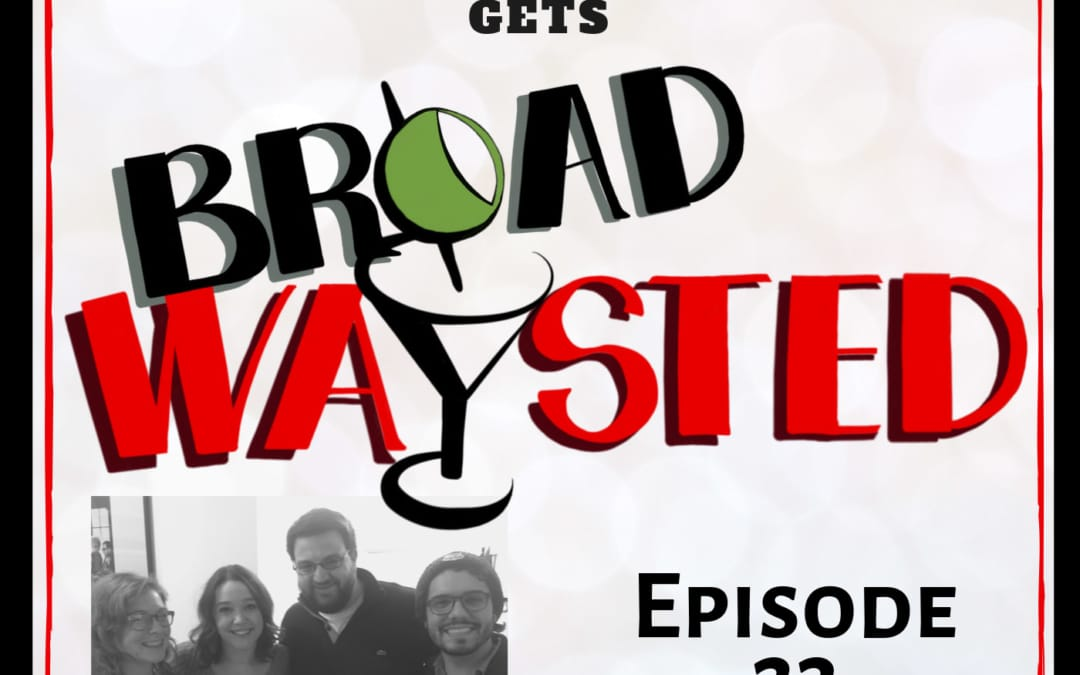 Episode 23: Cameron Adams gets Broadwaysted!