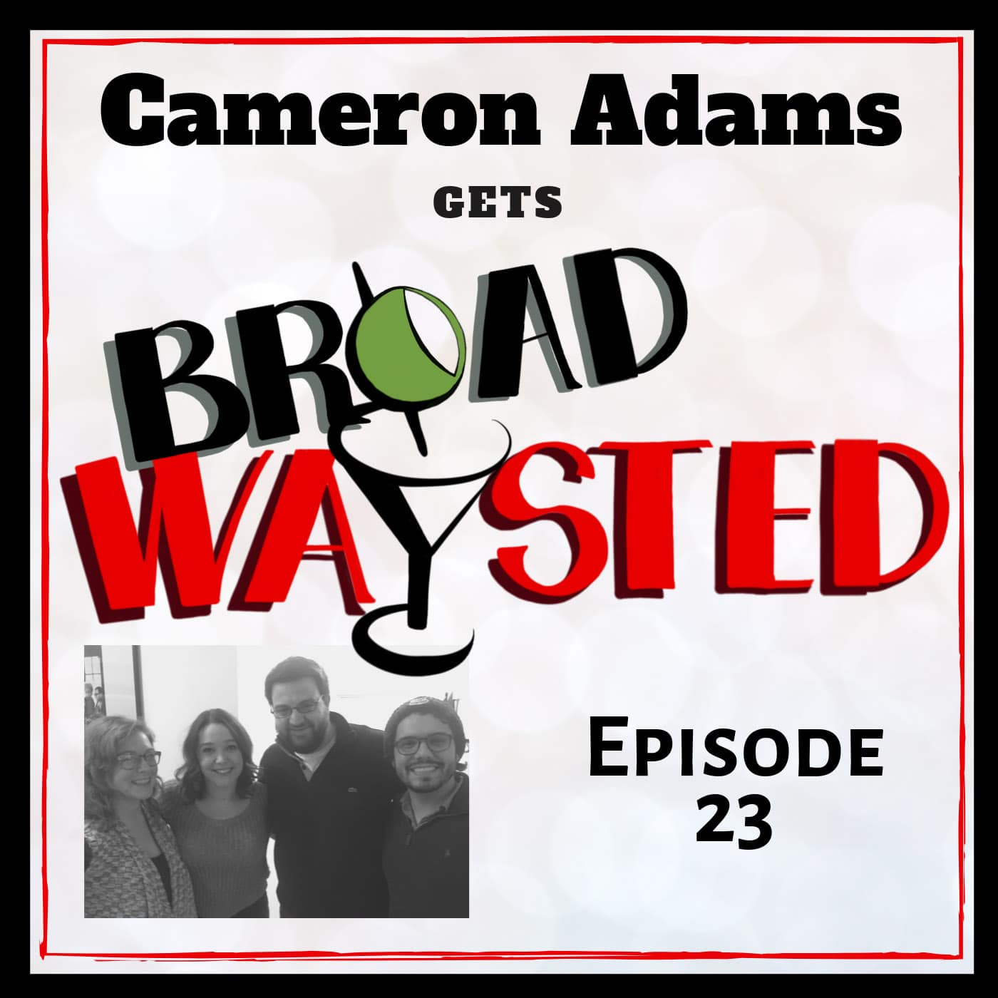 Broadwaysted Ep 23 Cameron Adams