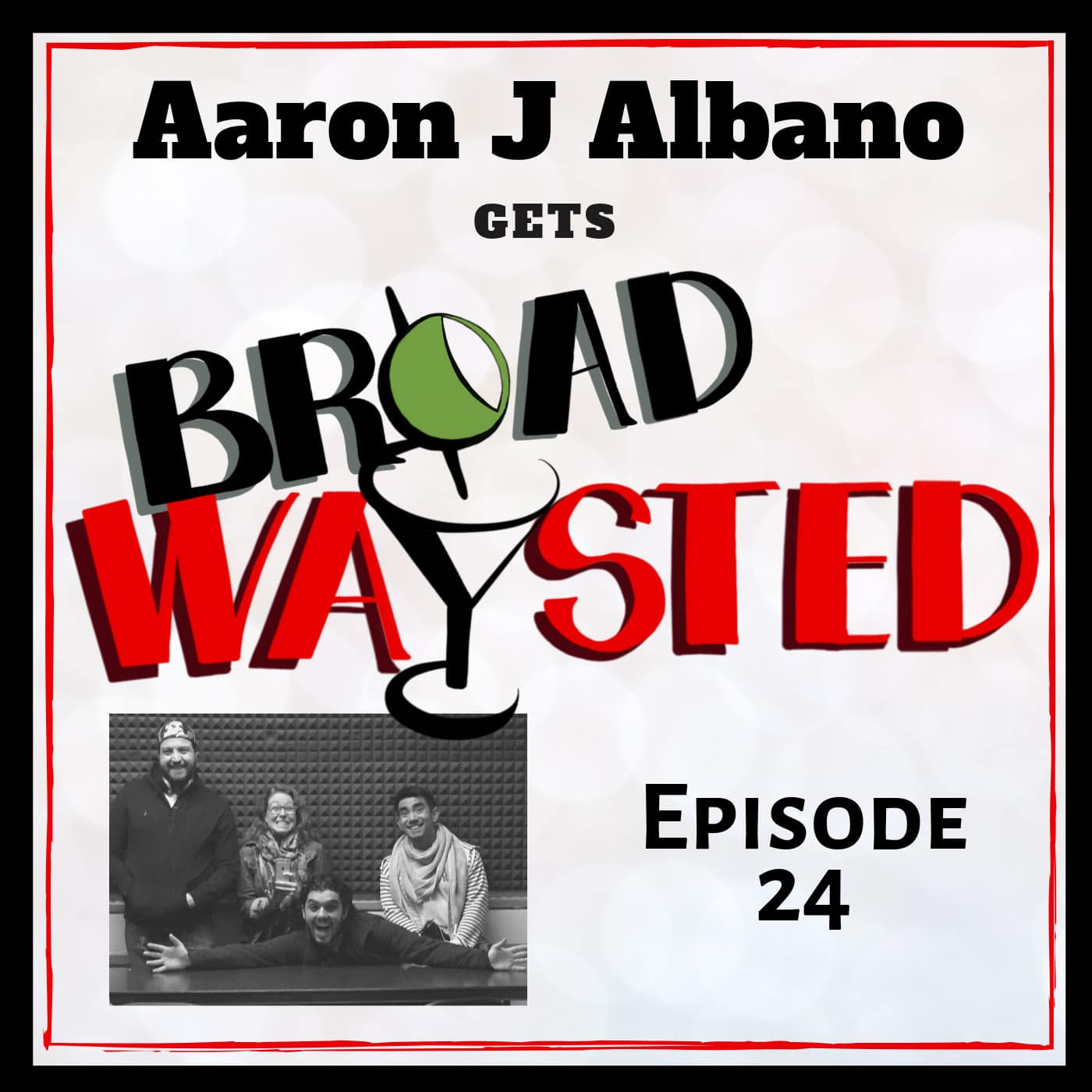 Broadwaysted Ep 24 Aaron J Albano