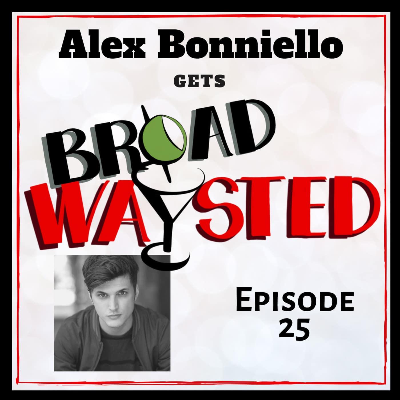Broadwaysted Ep 25 Alex Boniello