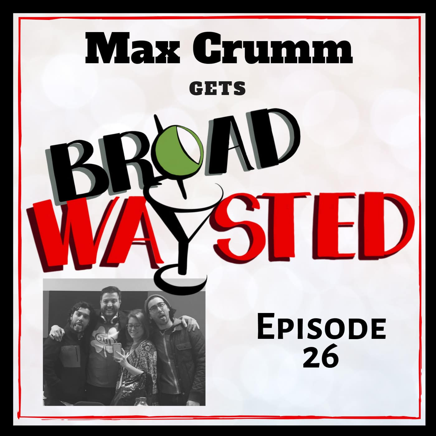 Broadwaysted Ep 26 Max Crumm