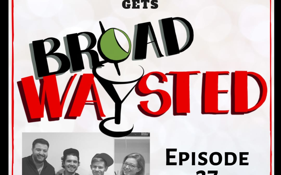 Episode 27: Andrew Keenan-Bolger gets Broadwaysted!