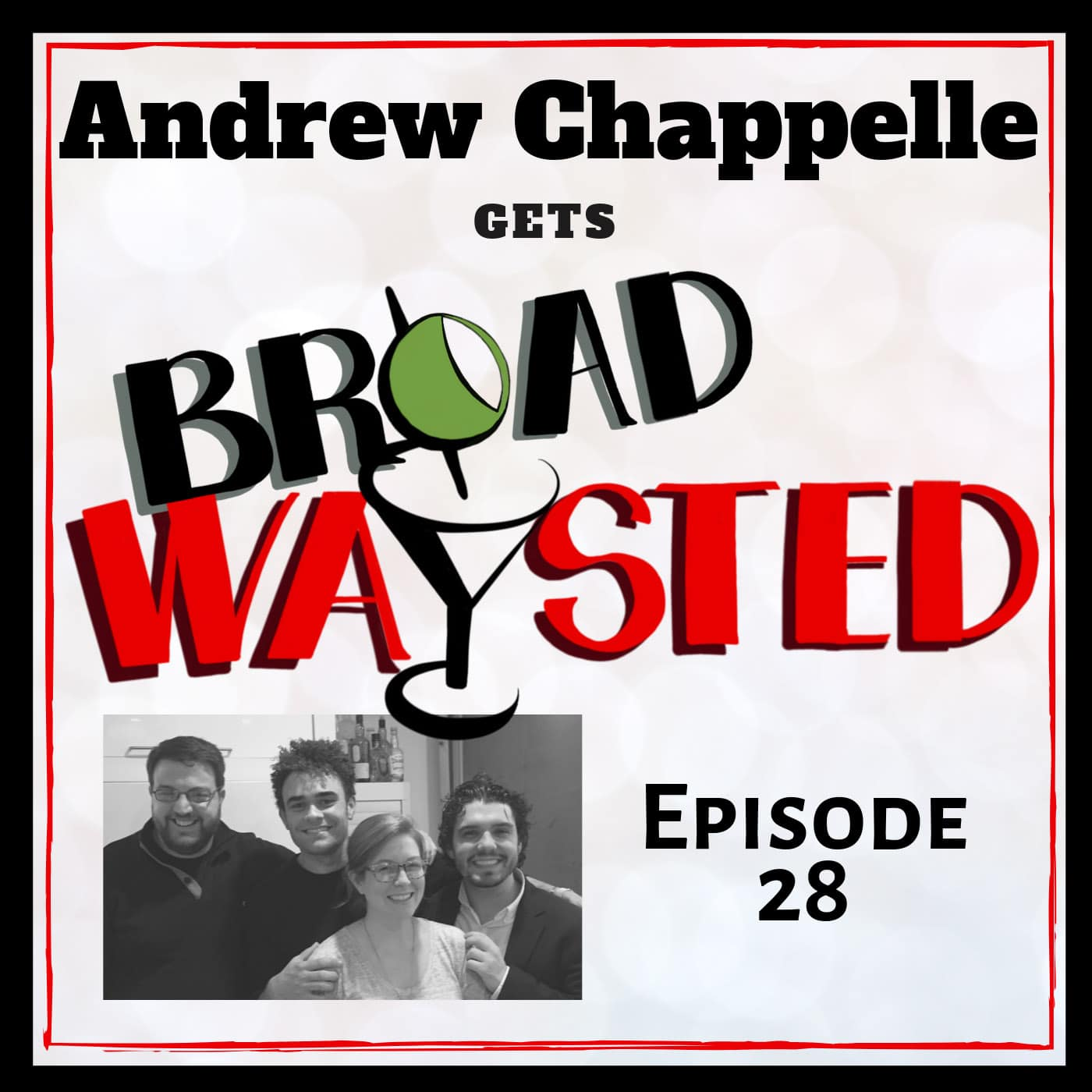 Broadwaysted Ep 28 Andrew Chappelle