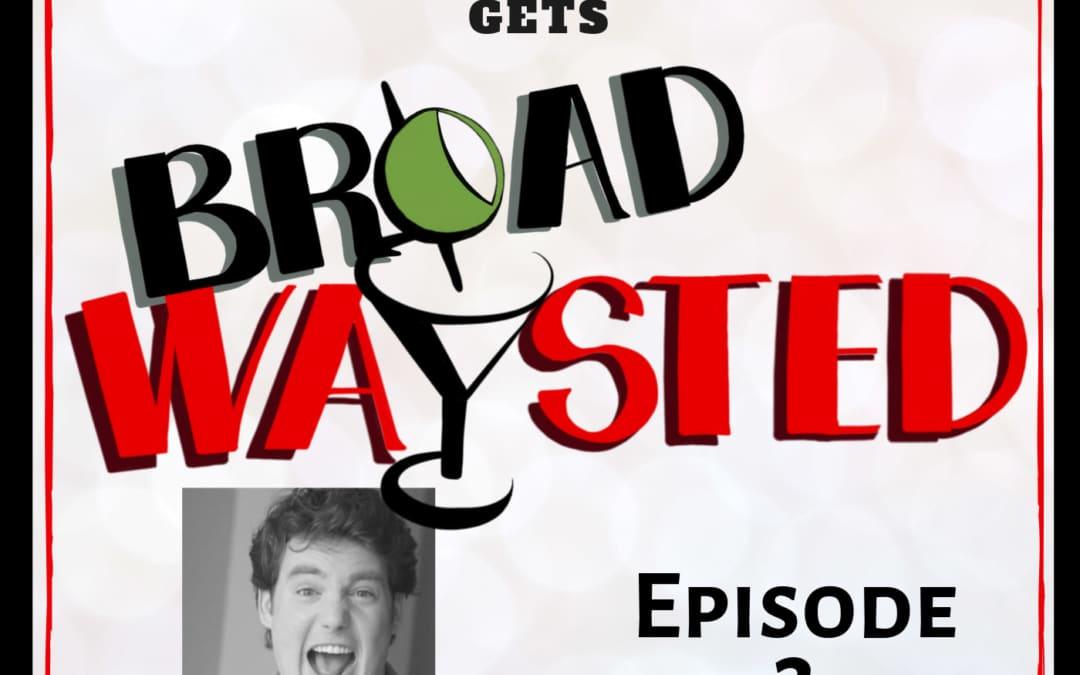 Episode 3: Jay Schmidt gets Tonys Broadwaysted!