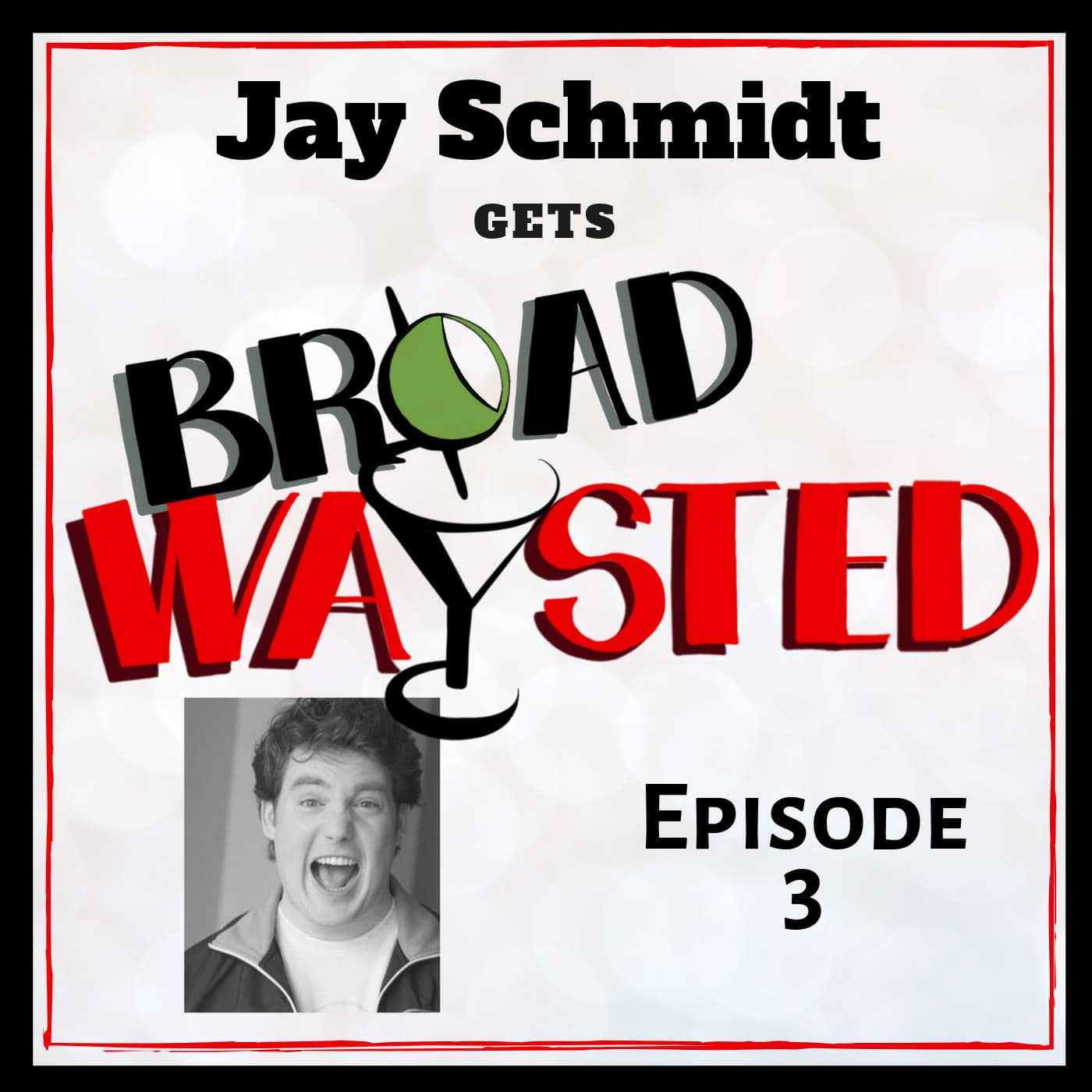 Broadwaysted Ep 3 Jay Schmidt