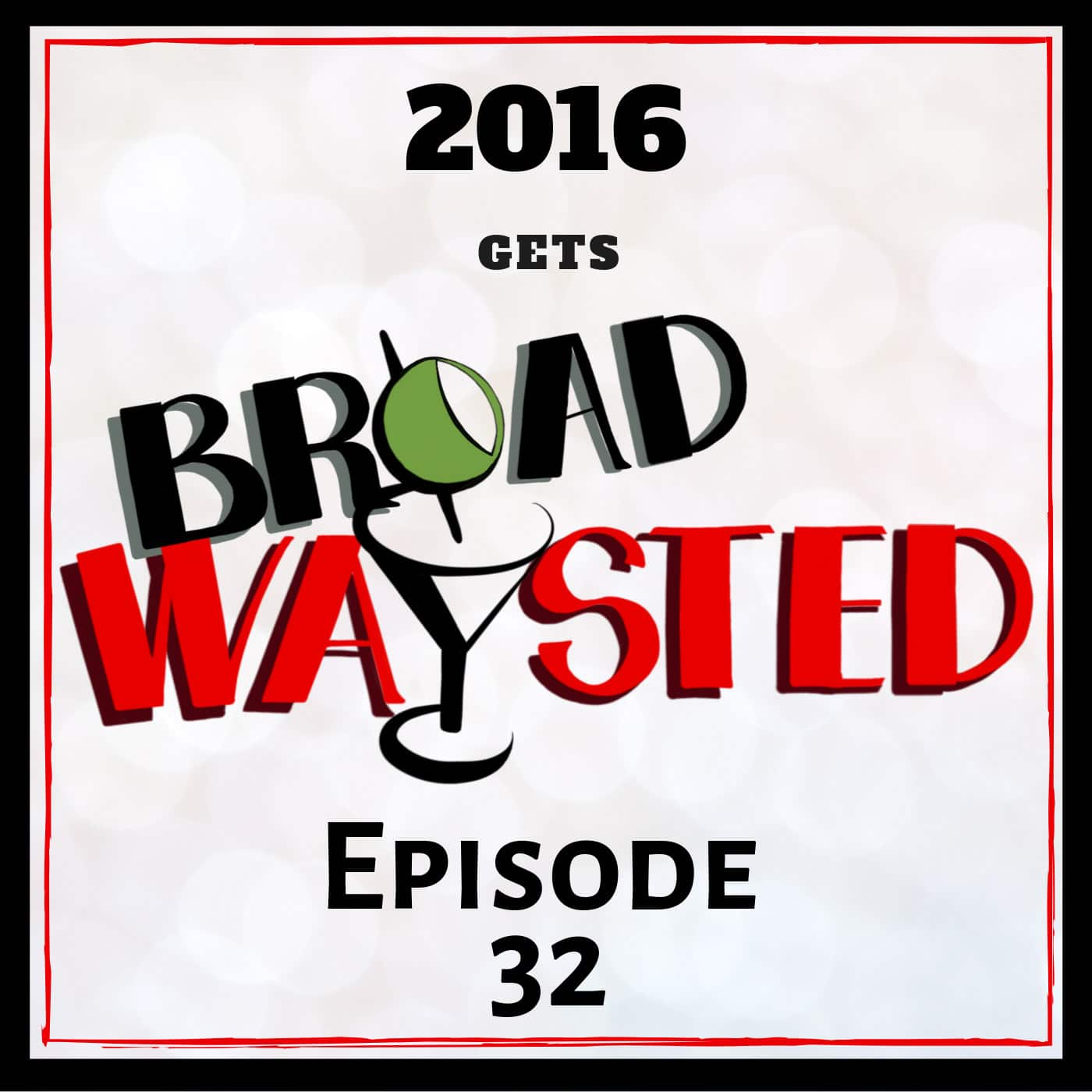 Broadwaysted Ep 32 2016