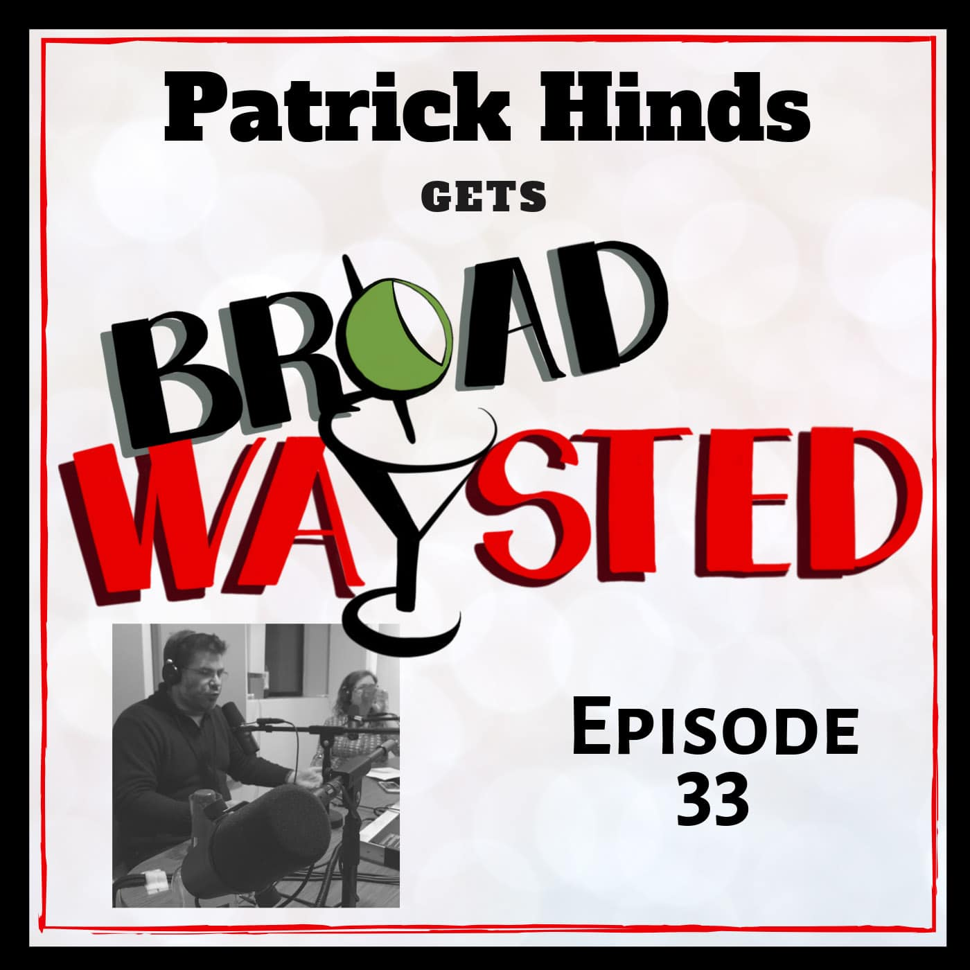 Broadwaysted Ep 33 Patrick Hinds