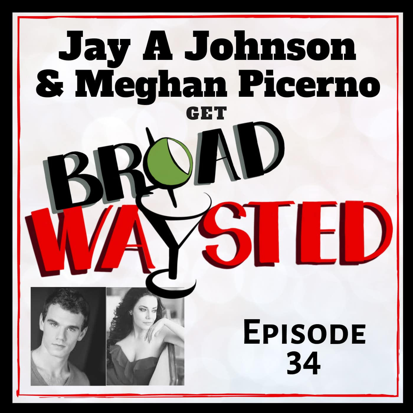 Broadwaysted Ep 34 Jay A Johnson and Meghan Picerno