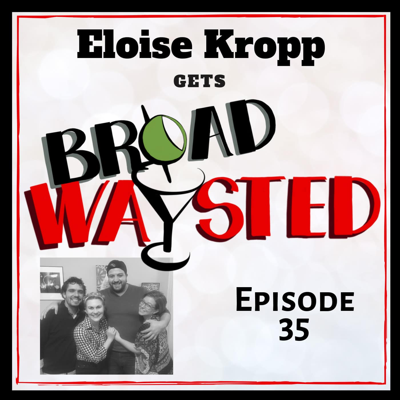 Broadwaysted Ep 35 Eloise Kropp