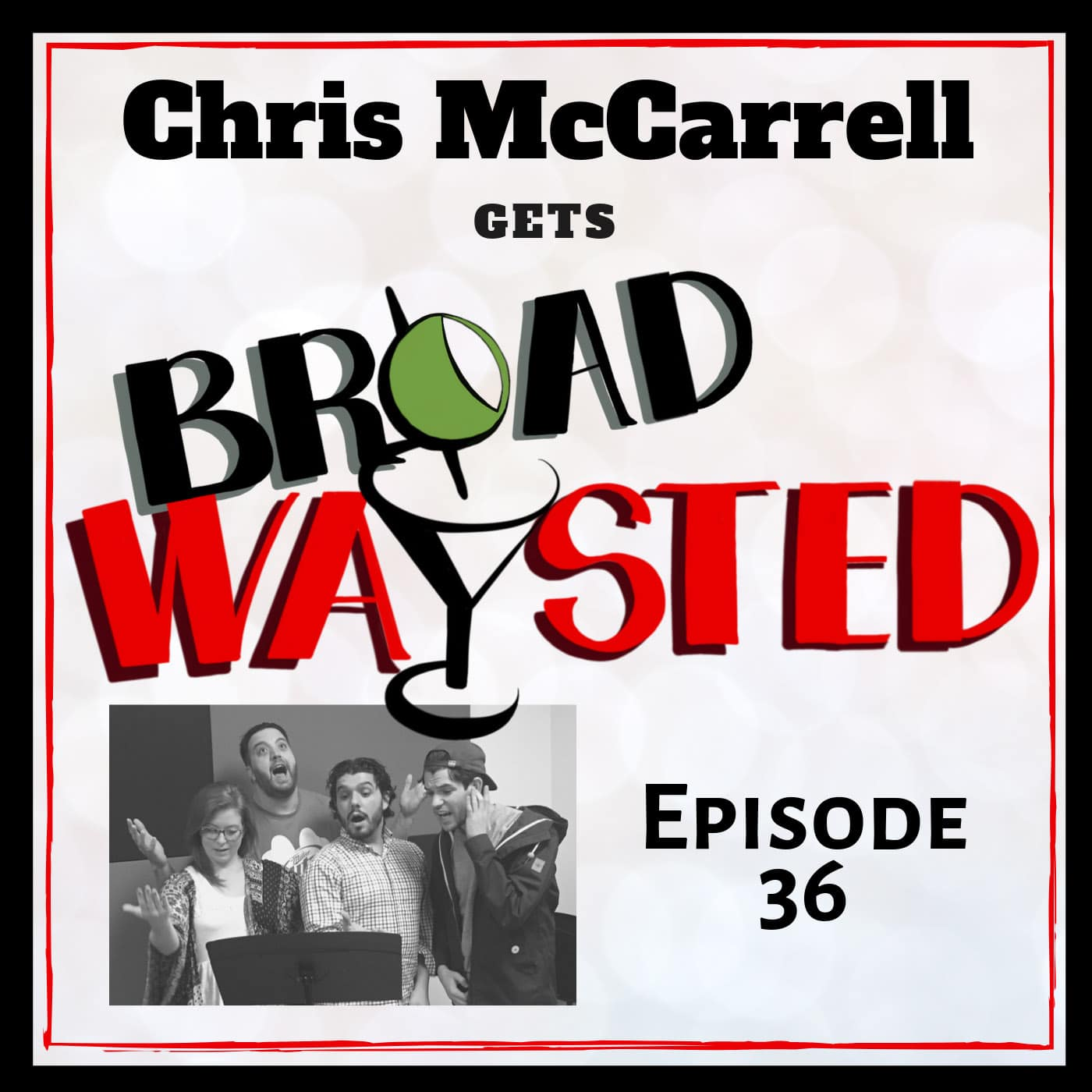 Broadwaysted Ep 36 Chris McCarrell