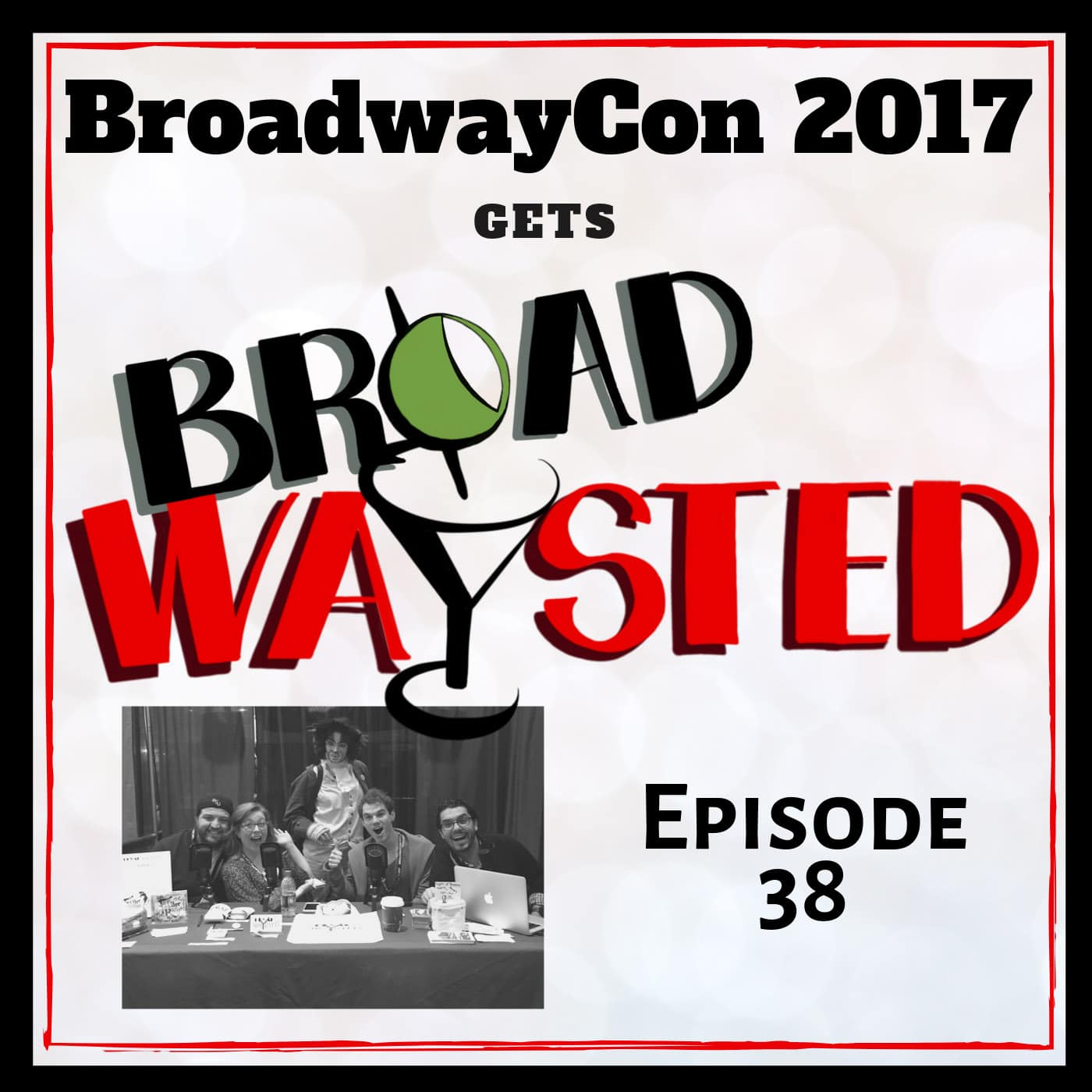 Broadwaysted Ep 38 BroadwayCon 2017