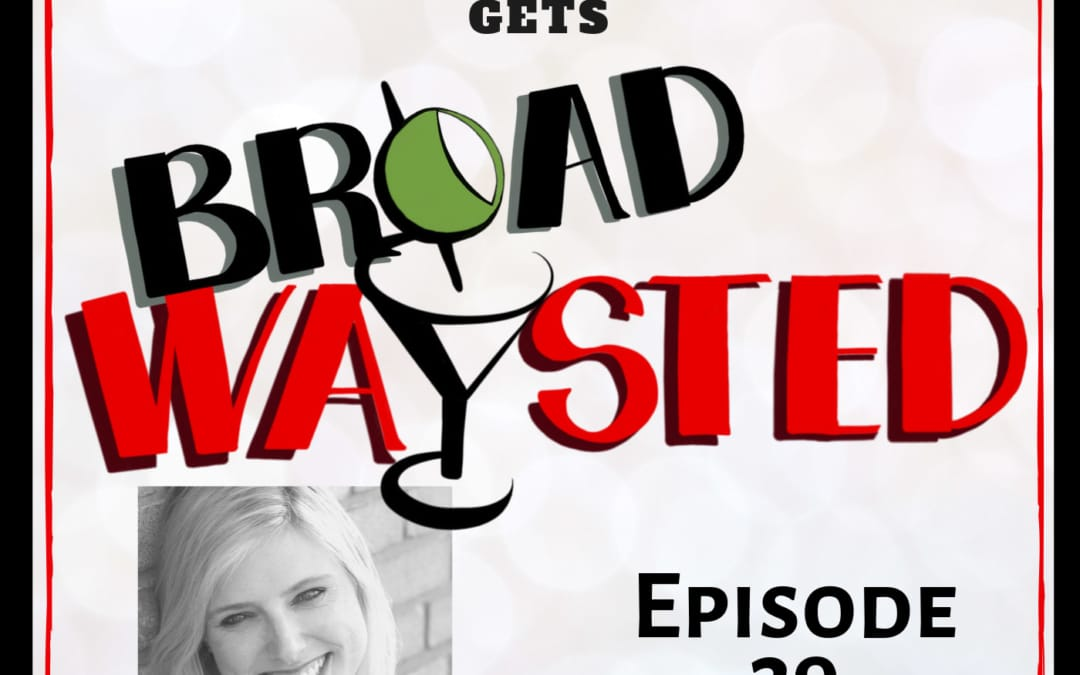 Episode 39: Laura Heywood gets Broadwaysted!