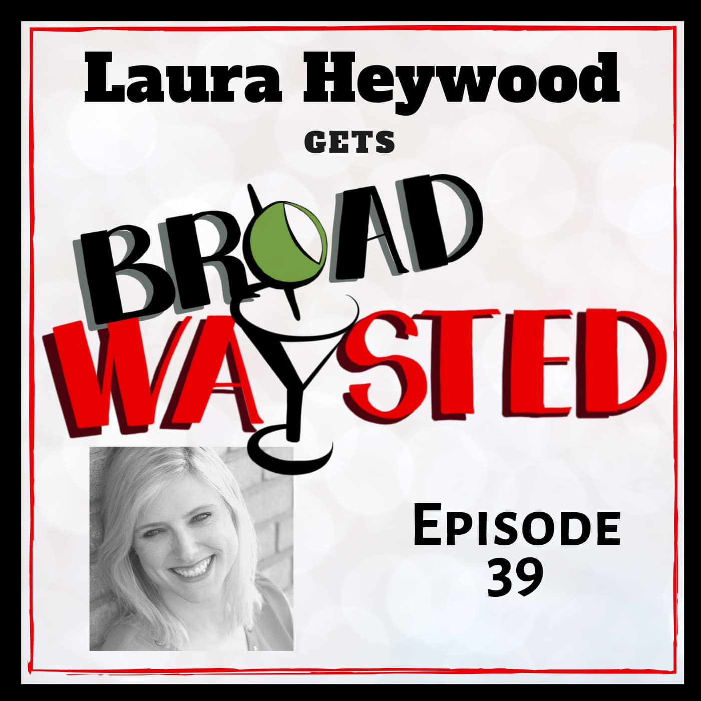 Broadwaysted Ep 39 Laura Heywood