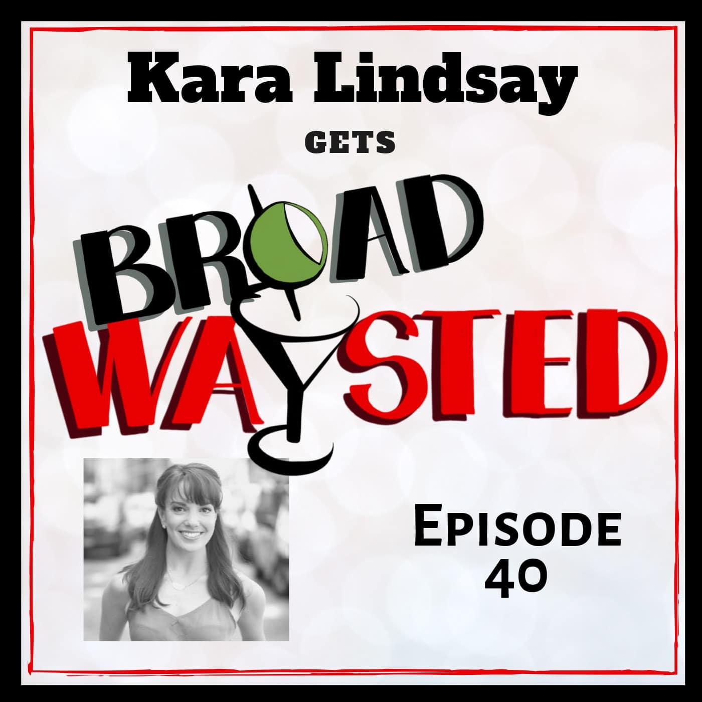Broadwaysted Ep 40 Kara Lindsay