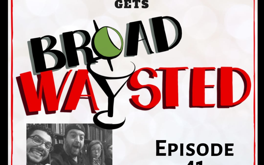 Episode 41: Drunk Shakespeare gets Broadwaysted!