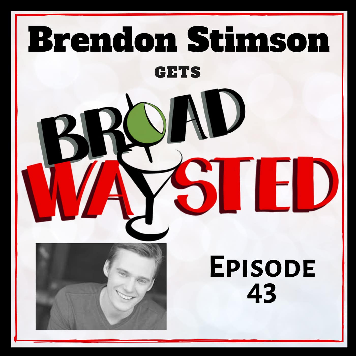 Broadwaysted Ep 43 Brendon Stimson