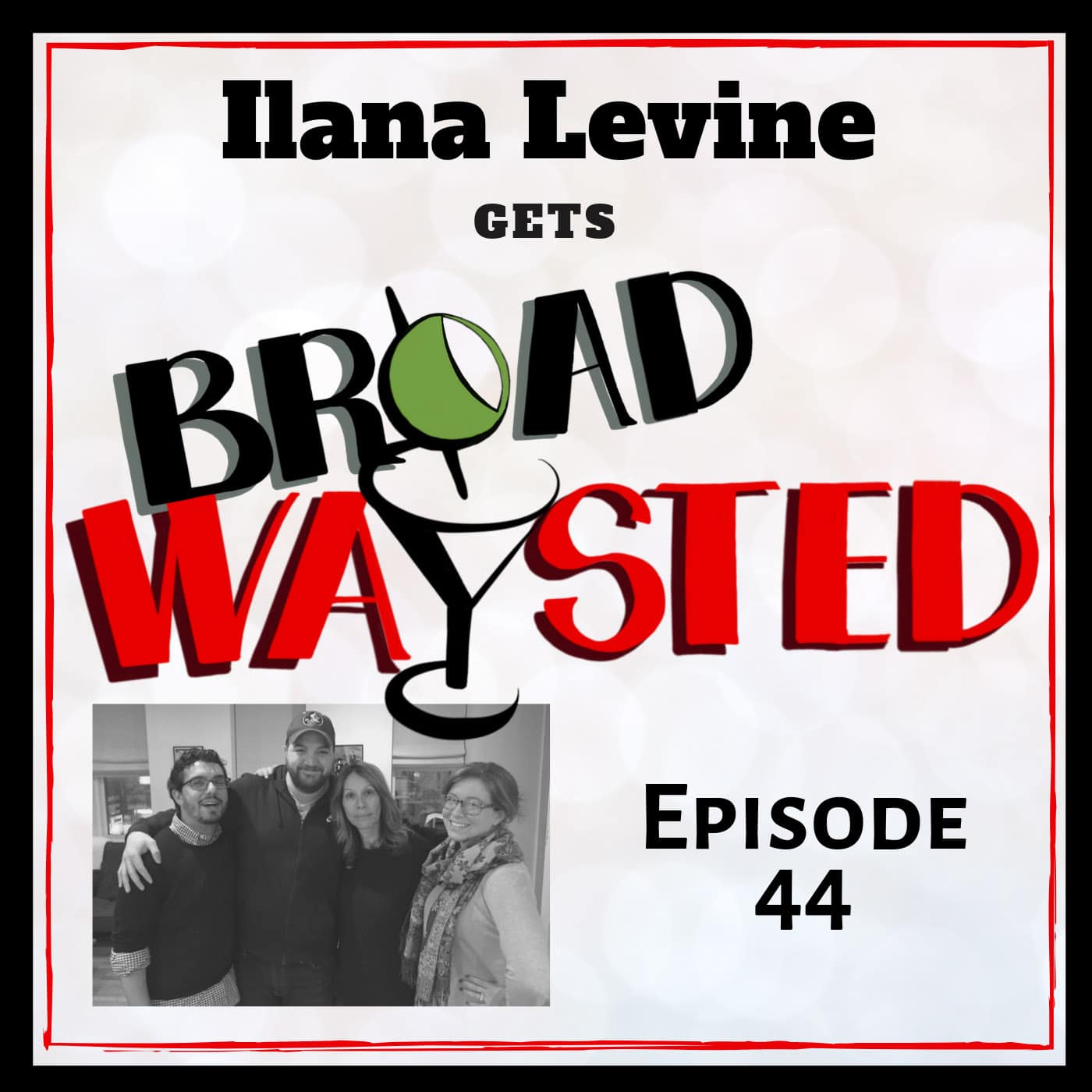 Broadwaysted Ep 44 Ilana Levine