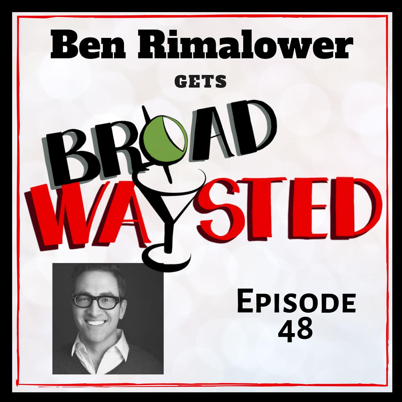 Broadwaysted Ep 48 Ben Rimalower