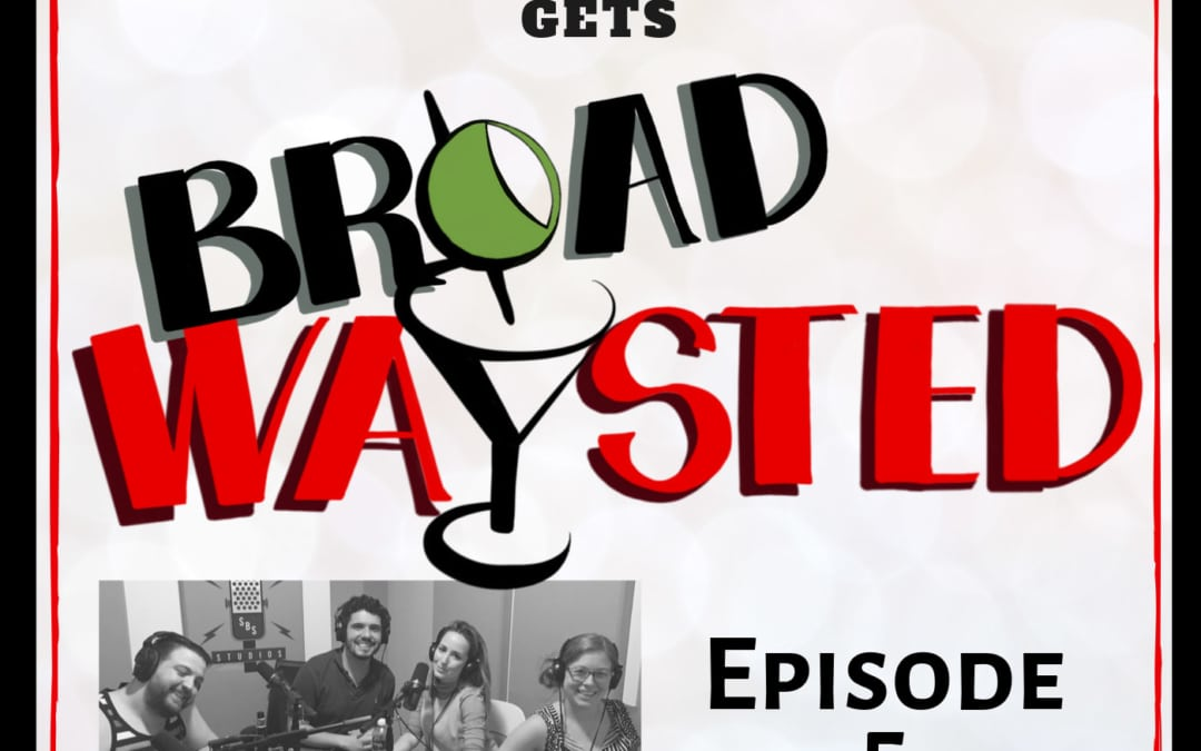 Episode 5: Hannah Elless gets Broadwaysted!